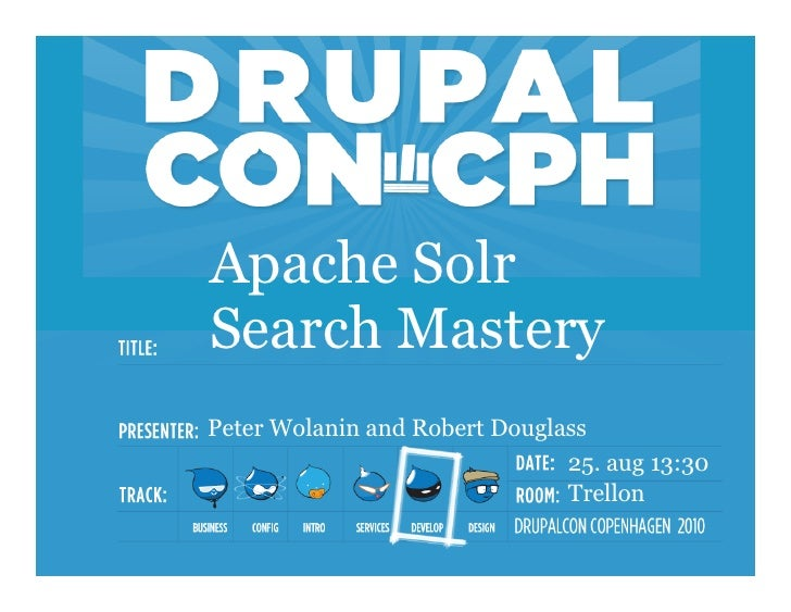 Apache Solr Search Mastery Peter Wolanin and Robert Douglass                                25. aug 13:30                 ...