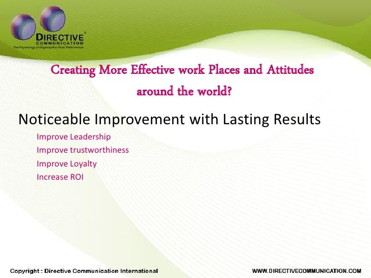 Creating More Effective work Places and Attitudes                     around the world? Noticeable Improvement with Lastin...