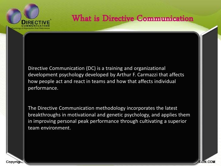 What is Directive Communication   Directive Communication (DC) is a training and organizational development psychology dev...
