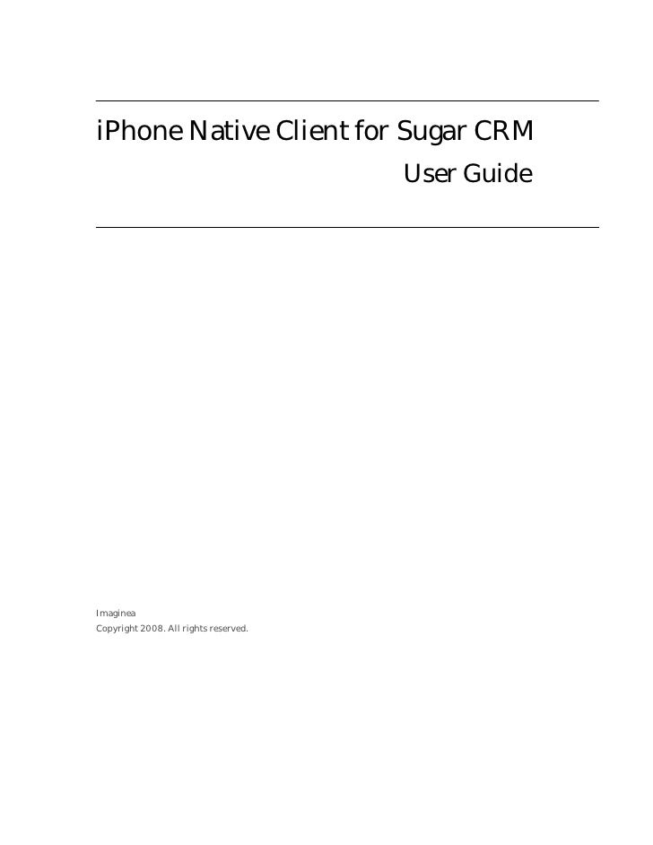 iPhone Native Client for Sugar CRM                                       User GuideImagineaCopyright 2008. All rights rese...