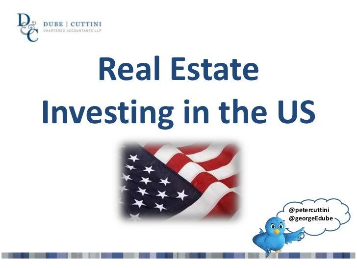 Real EstateInvesting in the US                 @petercuttini                 @georgeEdube