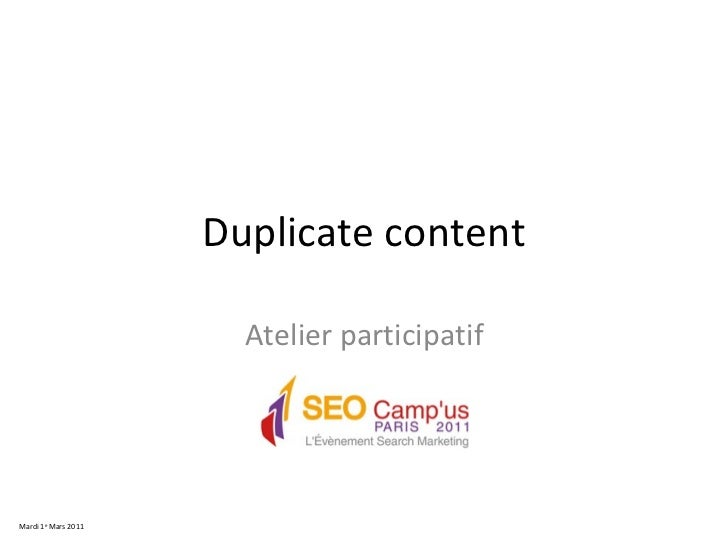 Duplicate content Atelier participatif Mardi 1 e  Mars 2011