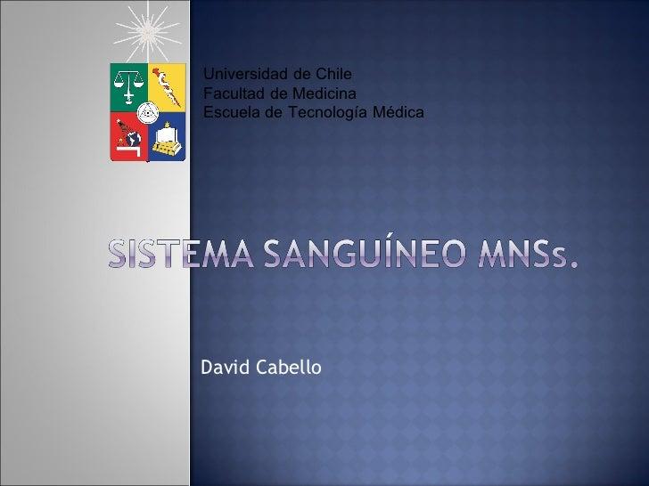 David Cabello Universidad de Chile Facultad de Medicina Escuela de Tecnología Médica