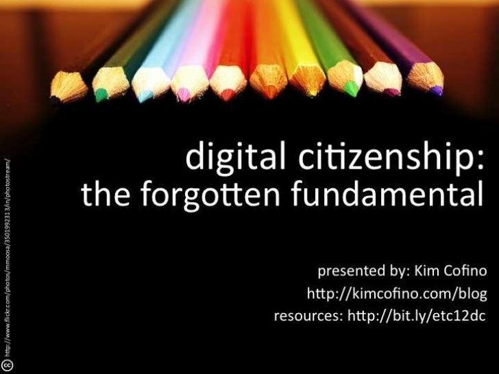 Digital Citizenship: The Forgotten Fundamental