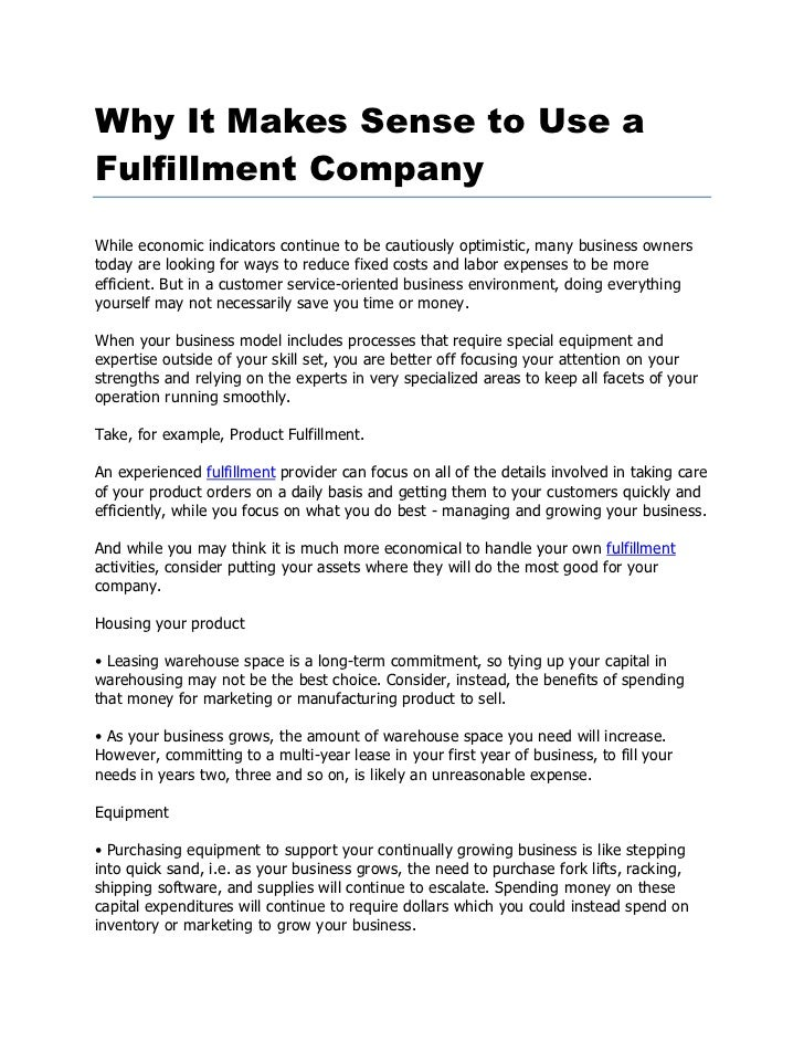 Why It Makes Sense to Use aFulfillment CompanyWhile economic indicators continue to be cautiously optimistic, many busines...
