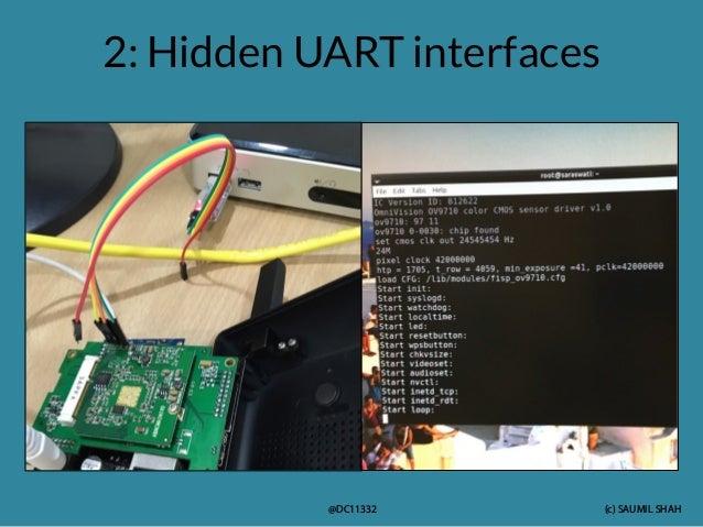 (c) SAUMIL SHAH @DC11332 2: Hidden UART interfaces