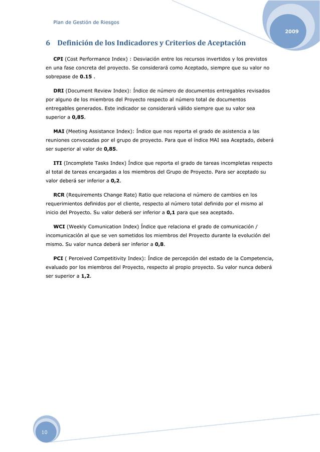 Plan de Gestión de Riesgos 2009 10 6 DefinicióndelosIndicadoresyCriteriosdeAceptación CPI (Cost Performance Index)...