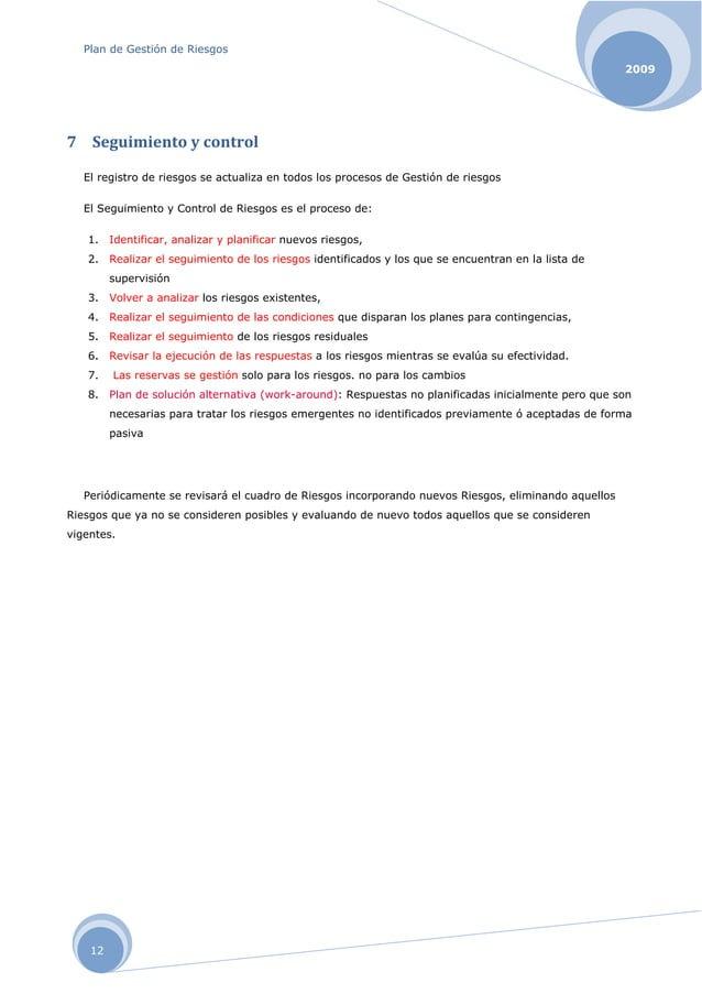 Plan de Gestión de Riesgos 12 2009 7 Seguimientoycontrol El registro de riesgos se actualiza en todos los procesos de G...