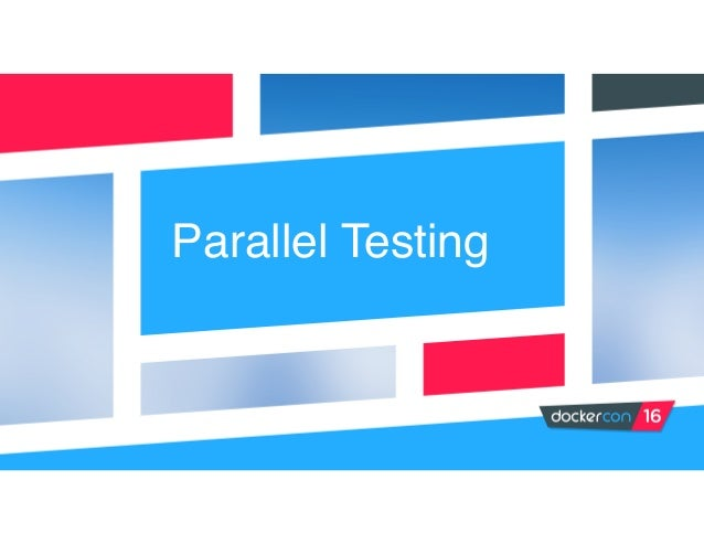 Efficient Parallel Testing with Docker by Laura Frank