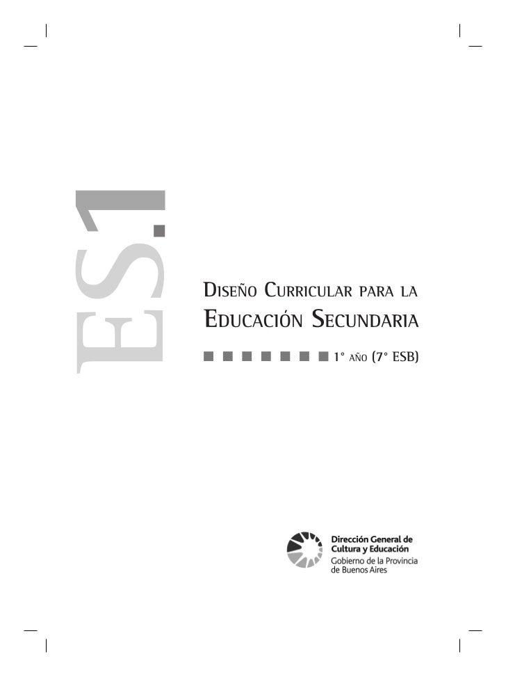 Buenos Aires (prov.). Dirección General de Cultura y EducaciónDiseño Curricular para la Educación Secundaria : 1º año ESB ...