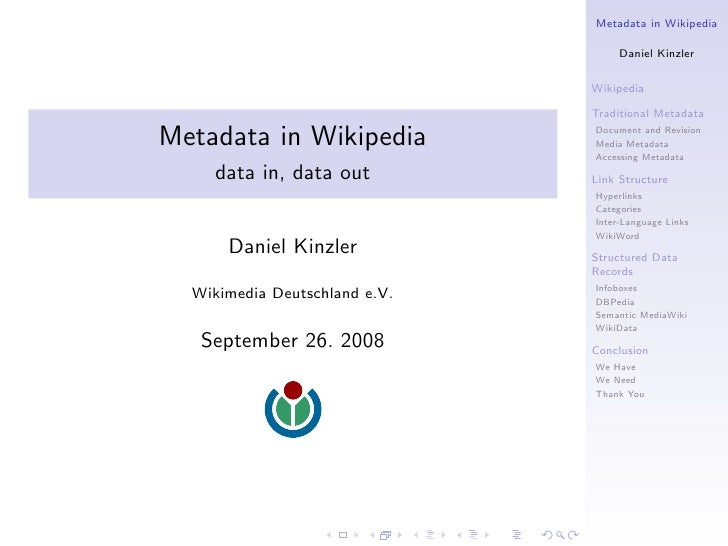 Metadata in Wikipedia                                      Daniel Kinzler                                 Wikipedia       ...