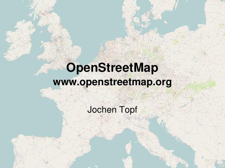 OpenStreetMap     www.openstreetmap.org            JochenTopf