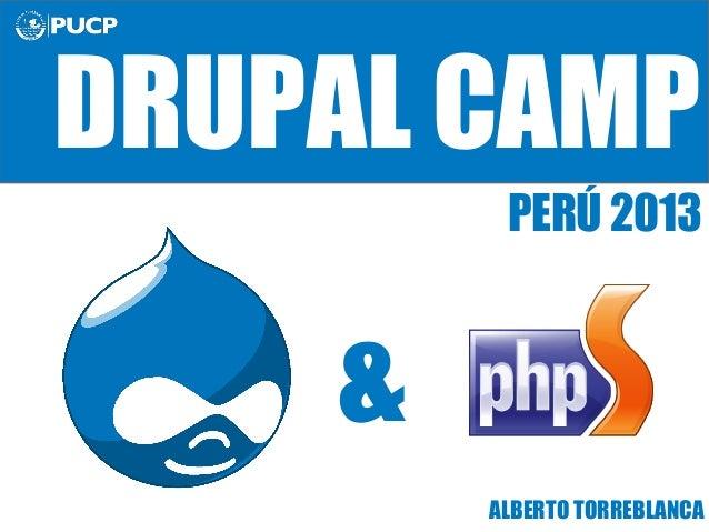 DRUPAL CAMP PERÚ 2013  & ALBERTO TORREBLANCA