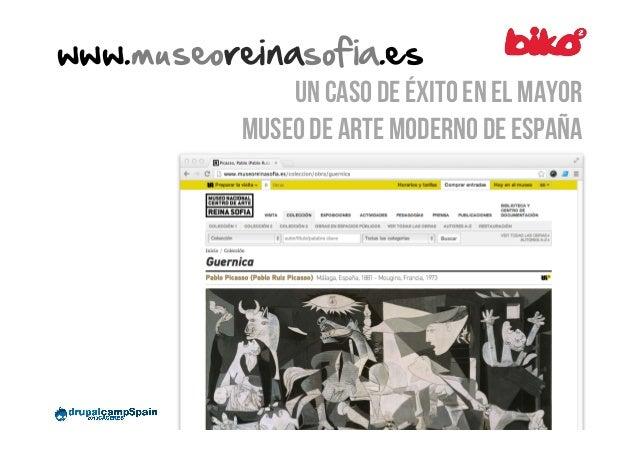 www.museoreinasofia.es   Un caso de éxito en el mayor museo de arte moderno de españa