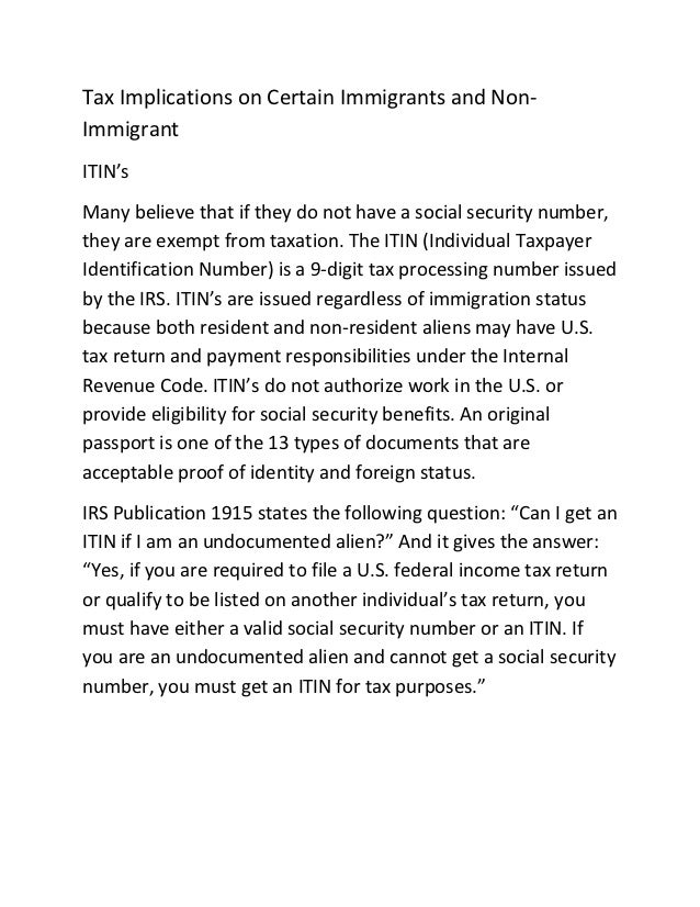 Tax Implications on Certain Immigrants and Non-ImmigrantITIN'sMany believe that if they do not have a social security numb...