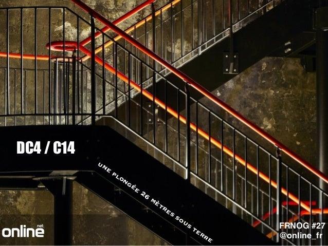 DC4 / C14 une plongée 26 mètres sous terre FRNOG #27 @online_fr