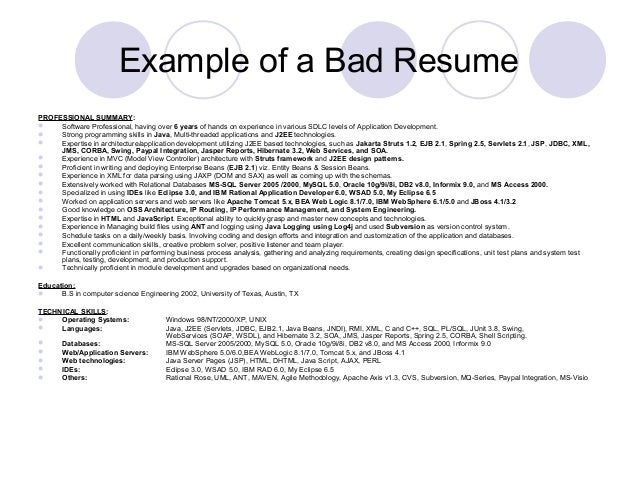 Example of a Bad Resume PROFESSIONAL SUMMARY:  Software Professional, having over 6 years of hands on experience in vario...