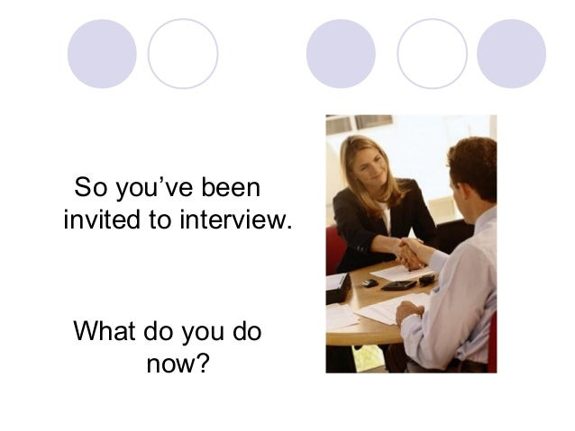 So you've been invited to interview. What do you do now?