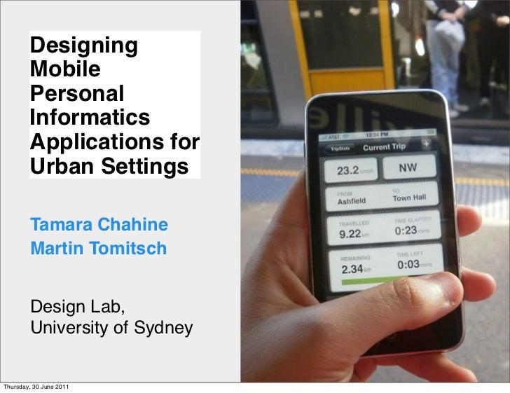 Designing        Mobile        Personal        Informatics        Applications for        Urban Settings        Tamara Cha...