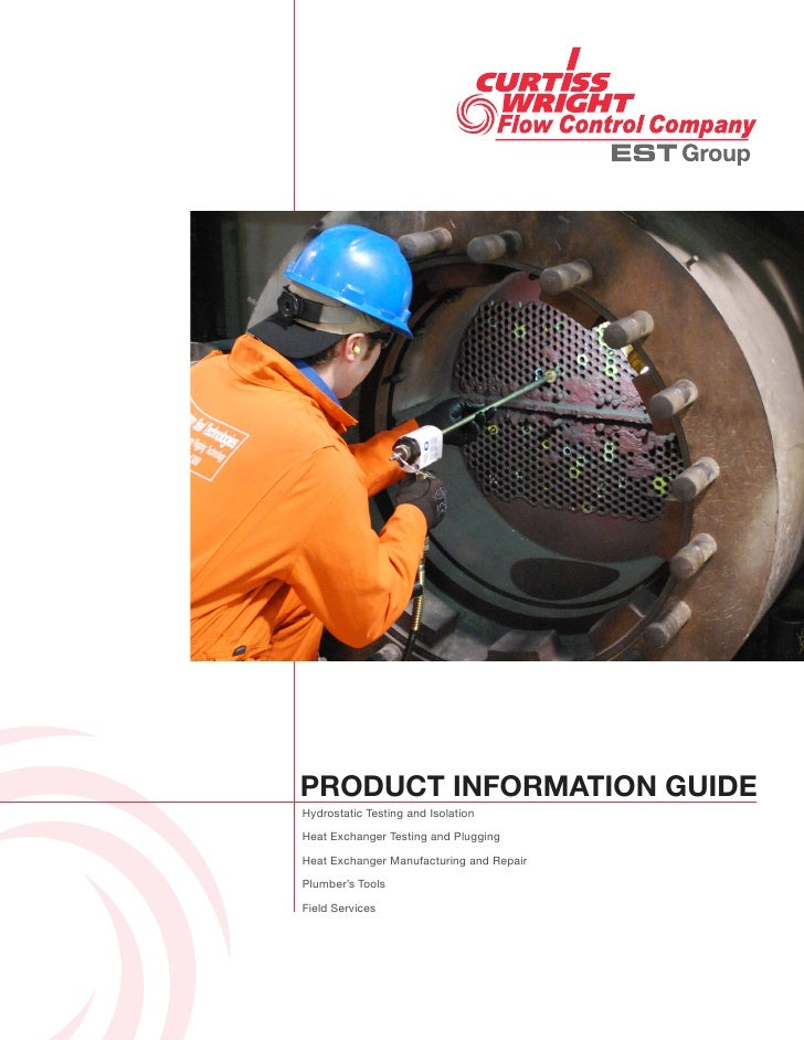 PRODUCT INFORMATION GUIDE Hydrostatic Testing and Isolation  Heat Exchanger Testing and Plugging  Heat Exchanger Manufactu...