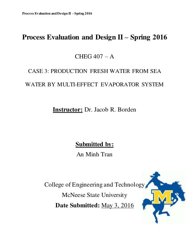 Process Evaluation and Design II – Spring 2016 Process Evaluation and Design II – Spring 2016 CHEG 407 – A CASE 3: PRODUCT...
