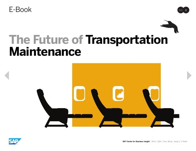 NO. 11E-Book SAP Center for Business Insight |Brief |Q&A |Case Study |Inquiry |E-Book The Future of Transportation Mainten...