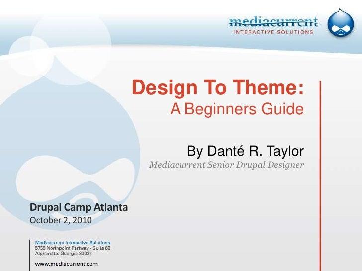 Drupalcamp Atlanta 2010 Design-to-Theme