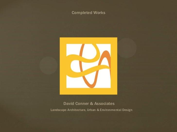 Completed Works        David Conner & AssociatesLandscape Architecture, Urban & Environmental Design