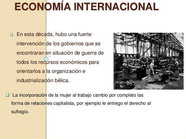 ECONOMÍA INTERNACIONAL  En esta década, hubo una fuerte intervención de los gobiernos que se encontraran en situación de ...