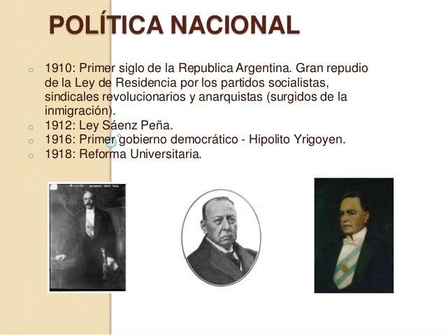 POLÍTICA NACIONAL o 1910: Primer siglo de la Republica Argentina. Gran repudio de la Ley de Residencia por los partidos so...