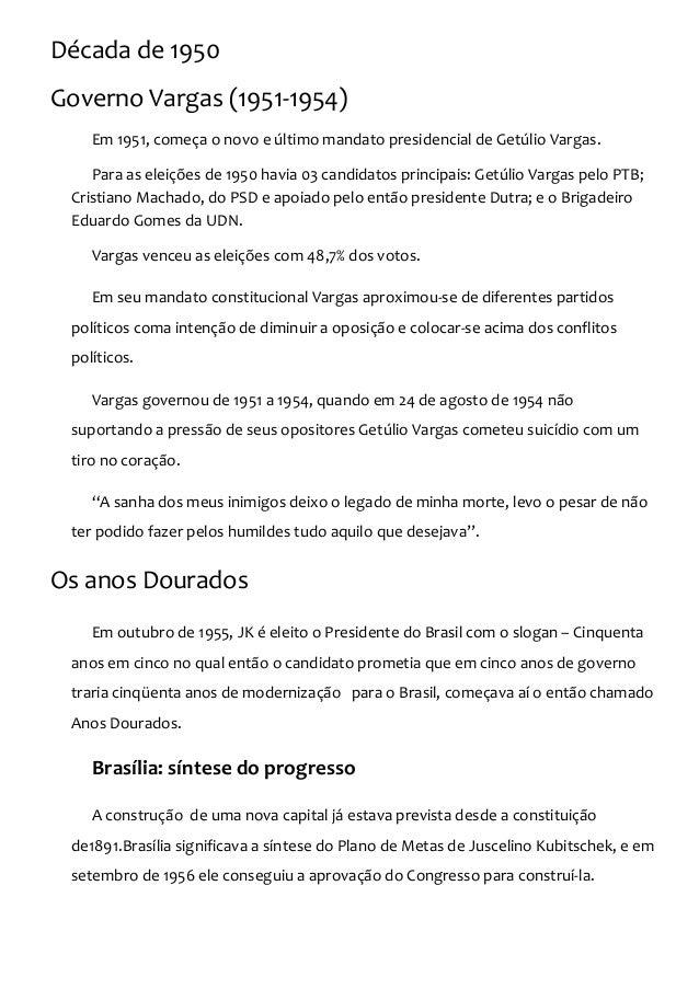 Década de 1950 Governo Vargas (1951-1954) Em 1951, começa o novo e último mandato presidencial de Getúlio Vargas. Para as ...