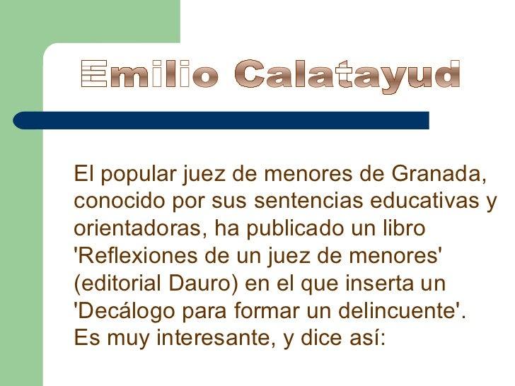 El popular juez de menores de Granada, conocido por sus sentencias educativas y orientadoras, ha publicado un libro 'Refle...