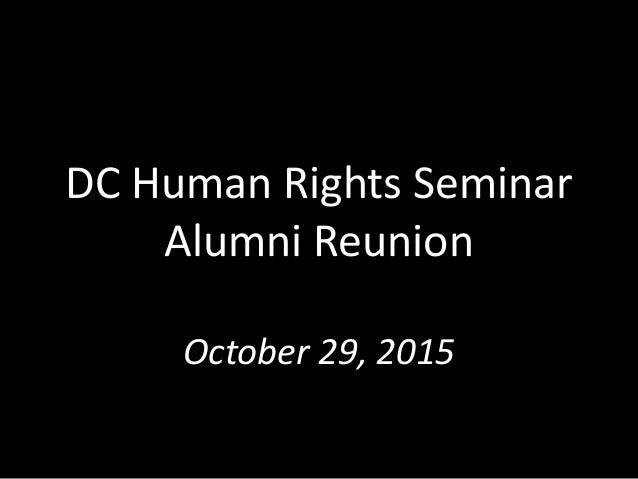 DC Human Rights Seminar Alumni Reunion October 29, 2015