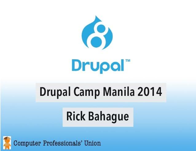 Drupal Camp Manila 2014 Computer Professionals' Union Rick Bahague