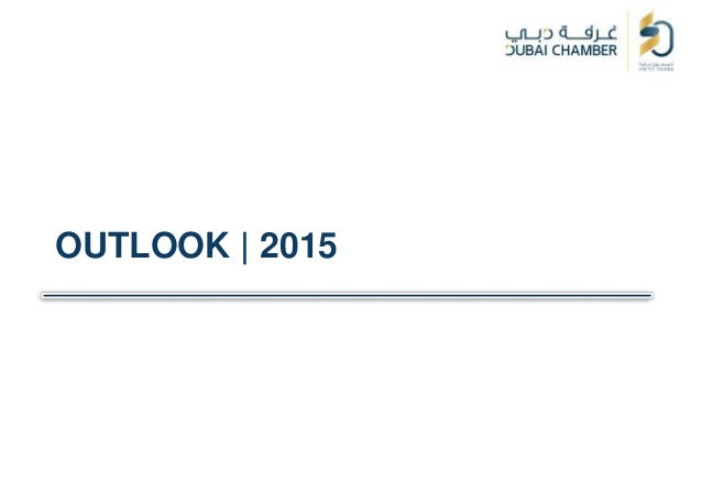 Dubai Chamber: Prospects and Outlook 2015
