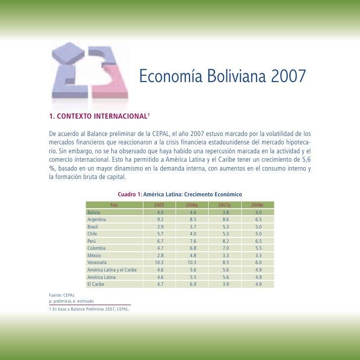 Economía Boliviana 2007 1. CONTEXTO INTERNACIONAL1  De acuerdo al Balance preliminar de la CEPAL, el año 2007 estuvo marca...