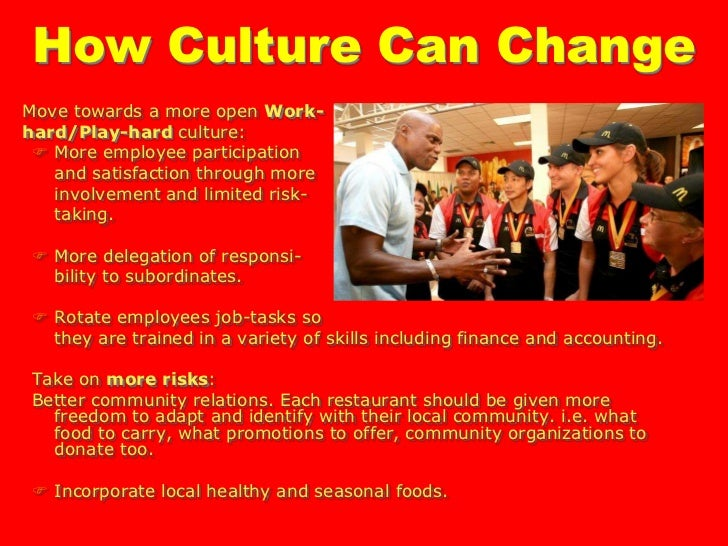 organizational change for mcdonalds An ad for a new mcdonald's meal it plans to make the changes to its menu in 20 of the company's largest markets an organization set up by the clinton foundation and the american heart association to reduce obesity in children.