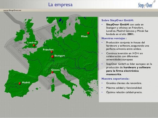 La empresa Sobre StepOver GmbH: •  StepOver GmbH con sede en Stuttgart y oficinas en Fráncfort, Londres, Madrid Génova y M...