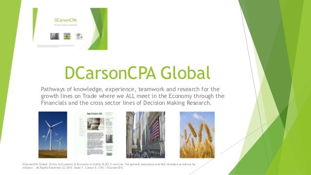 DCarsonCPA Global Pathways of knowledge, experience, teamwork and research for the growth lines on Trade where we ALL meet...