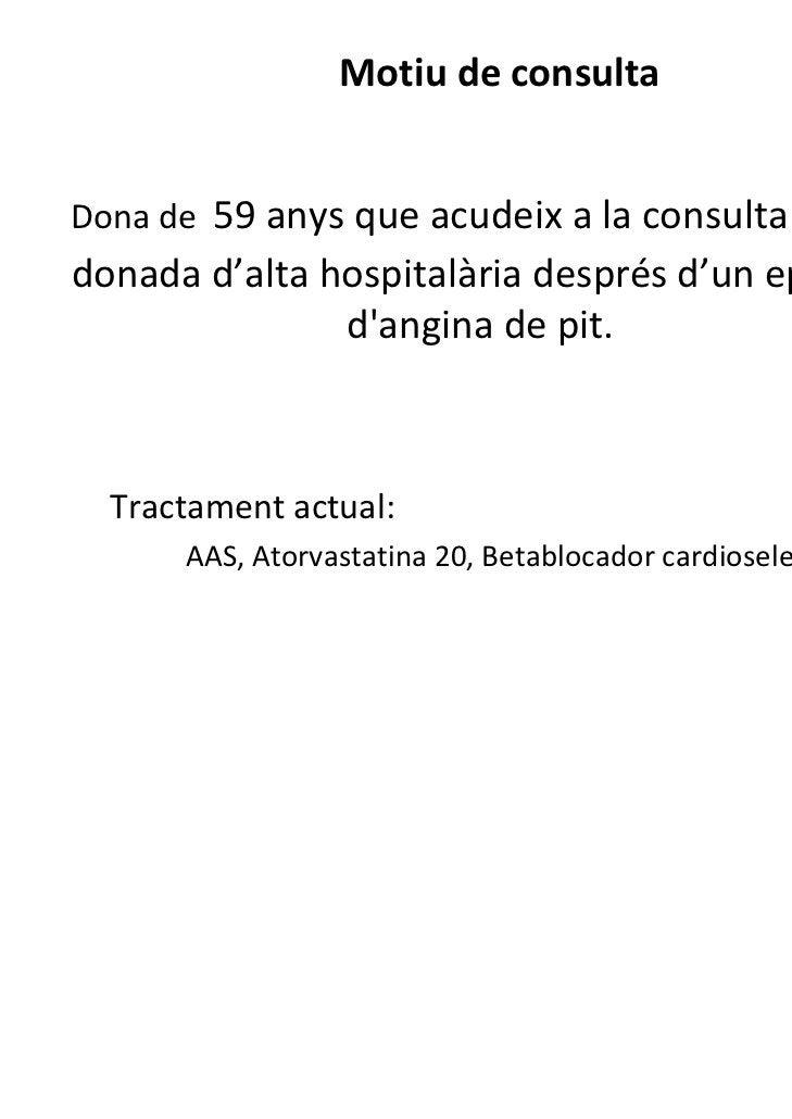 MotiudeconsultaDonade 59anysqueacudeixalaconsultaalserdonadad'altahospitalàriadesprésd'unepisodi        ...