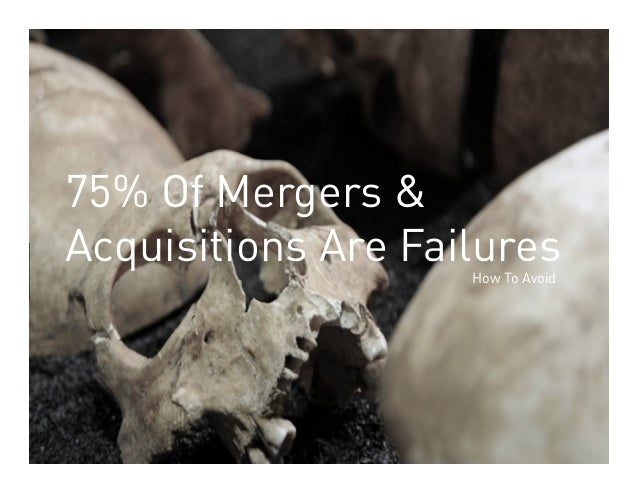 75% Of Mergers &Acquisitions Are Failures               How To Avoid                                        	            D...