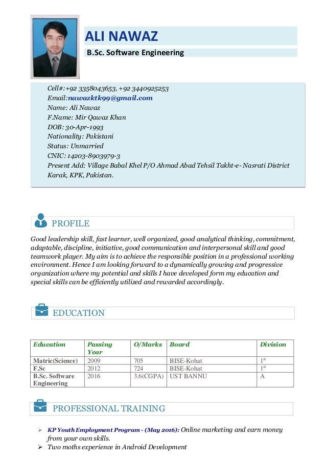 ALI NAWAZ B.Sc. Software Engineering Cell#:+92 3358043653, +92 3440925253 Email:nawazktk99@gmail.com Name: Ali Nawaz F.Nam...