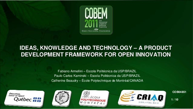 COB04851 IDEAS, KNOWLEDGE AND TECHNOLOGY – A PRODUCT DEVELOPMENT FRAMEWORK FOR OPEN INNOVATION Fabiano Armellini – Escola ...