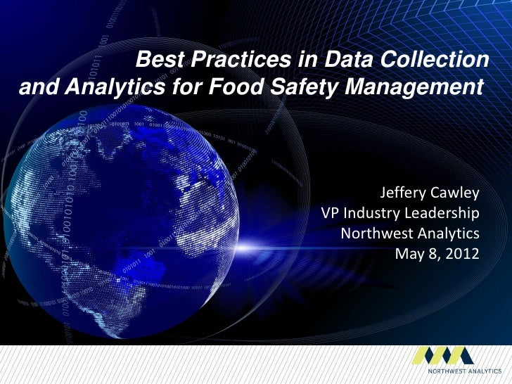 Best Practices in Data Collectionand Analytics for Food Safety Management                                   Jeffery Cawley...