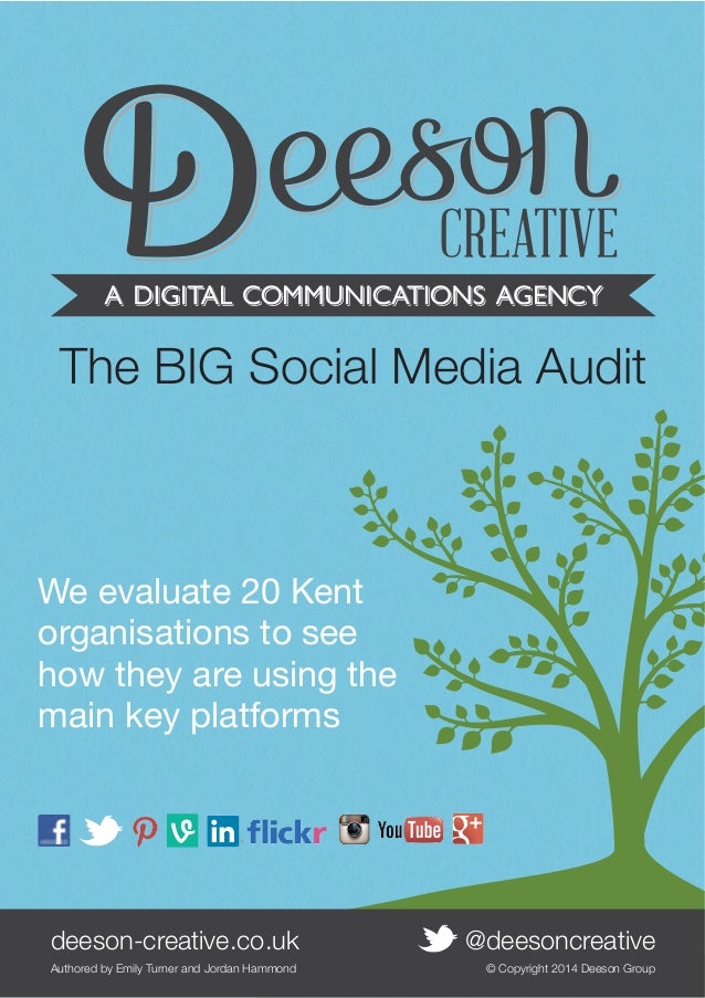 The BIG Social Media Audit  We evaluate 20 Kent organisations to see how they are using the main key platforms  deeson-cre...