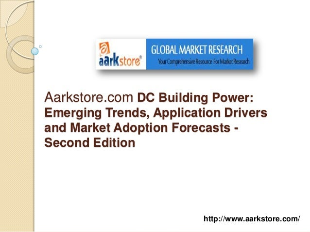 Aarkstore.com DC Building Power:Emerging Trends, Application Driversand Market Adoption Forecasts -Second Edition         ...