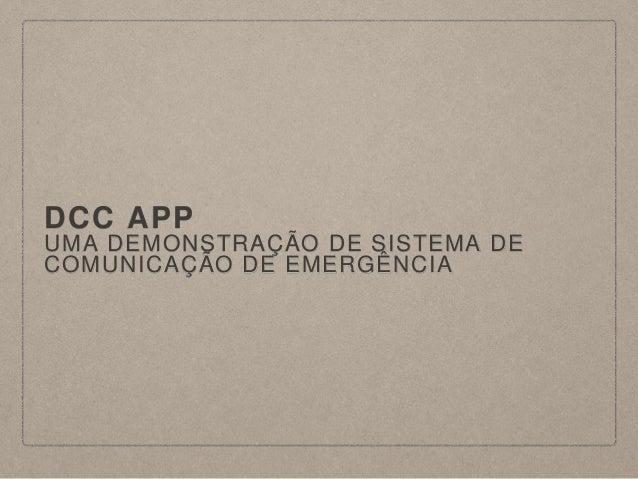 DCC APP UMA DEMONSTRAÇÃO DE SISTEMA DE COMUNICAÇÃO DE EMERGÊNCIA