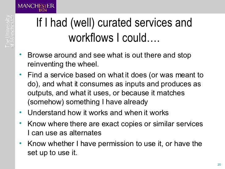 If I had (well) curated services and workflows I could…. <ul><li>Browse around and see what is out there and stop reinvent...