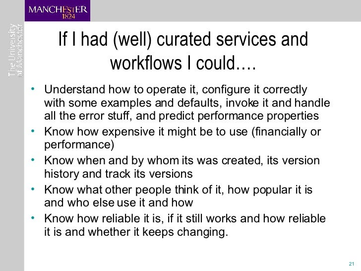 If I had (well) curated services and workflows I could…. <ul><li>Understand how to operate it, configure it correctly with...