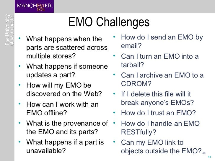 EMO Challenges <ul><li>What happens when the parts are scattered across multiple stores? </li></ul><ul><li>What happens if...